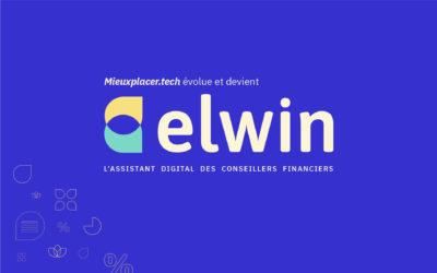 Mieuxplacer.tech devient Elwin